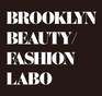 BROOKLYN BEAUTY FASHION LABO